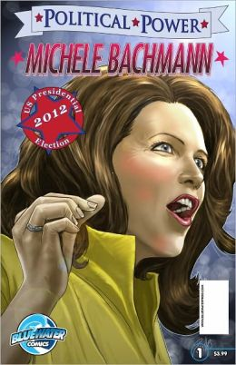 Political Power: Michele Bachmann (NOOK Comics with Zoom View)