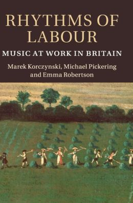 Rhythms of Labour: Music at Work in Britain