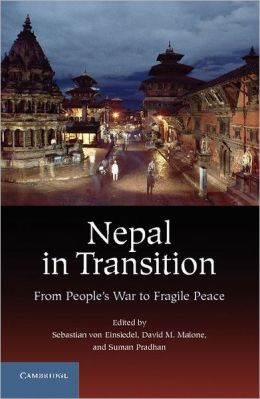 Nepal in Transition: From People's War to Fragile Peace