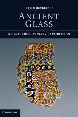 Ancient Glass: An Interdisciplinary Exploration