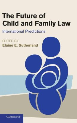 The Future of Child and Family Law: International Predictions