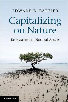 Capitalizing on Nature: Ecosystems as Natural Assets