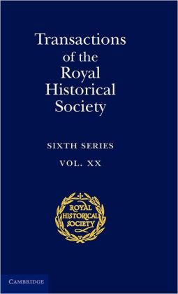 Transactions of the Royal Historical Society: Volume 20