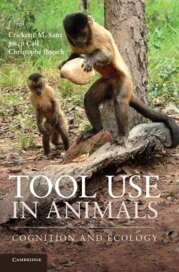 Tool Use in Animals: Cognition and Ecology