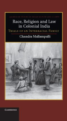 Race, Religion and Law in Colonial India: Trials of an Interracial Family