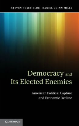 Democracy and its Elected Enemies: American Political Capture and Economic Decline