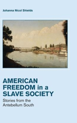 Freedom in a Slave Society: Stories from the Antebellum South