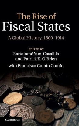 The Rise of Fiscal States: A Global History, 1500?1914