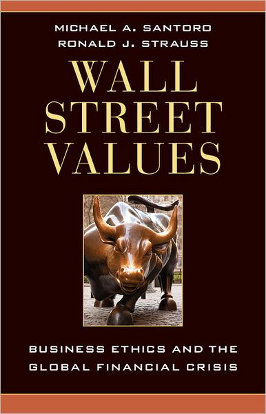 Wall Street Values: Business Ethics and the Global Financial Crisis