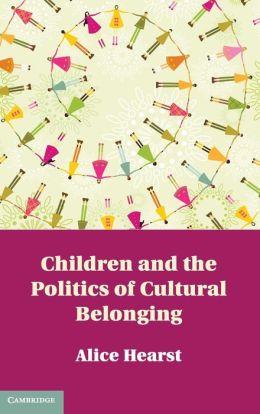Children and the Politics of Cultural Belonging