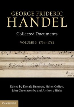 George Frideric Handel: Volume 3, 1734-1742: Collected Documents