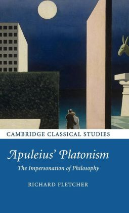 Apuleius' Platonism: The Impersonation of Philosophy