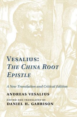 Vesalius: The China Root Epistle: A New Translation and Critical Edition