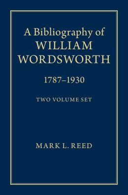A Bibliography of William Wordsworth 2 Volume Hardback Set: 1787-1930