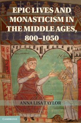 Epic Lives and Monasticism in the Middle Ages, 800?1050