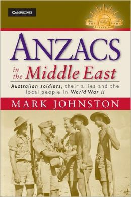 Anzacs in the Middle East: Australian soldiers, their allies and the local people in World War II