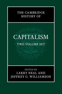 The Cambridge History of Capitalism 2 Volume Set