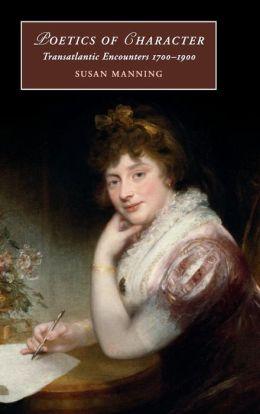 Poetics of Character: Transatlantic Encounters 1700?1900