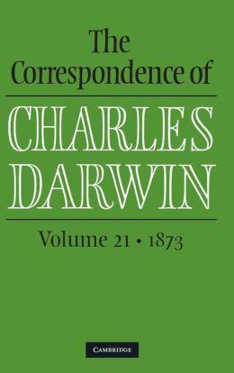 The Correspondence of Charles Darwin: Volume 21, 1873
