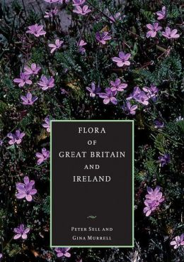Flora of Great Britain and Ireland: Volume 5, Butomaceae - Orchidaceae