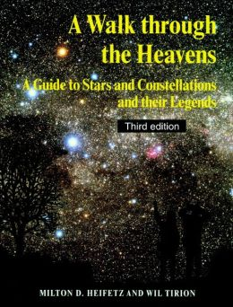 A Walk through the Heavens: A Guide to Stars and Constellations and their Legends