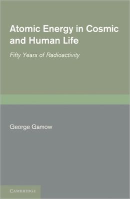 Atomic Energy in Cosmic and Human Life: Fifty Years of Radioactivity