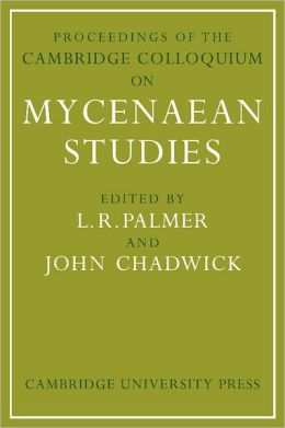 Proceedings of the Cambridge Colloquium on Mycenaean Studies