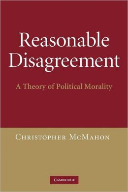 Reasonable Disagreement: A Theory of Political Morality