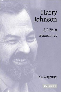 Harry Johnson: A Life in Economics