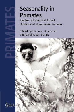 Seasonality in Primates: Studies of Living and Extinct Human and Non-Human Primates