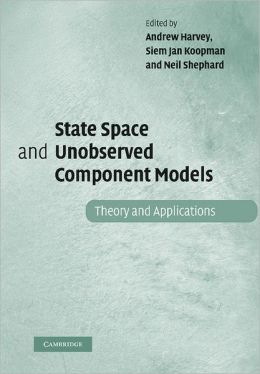 State Space and Unobserved Component Models: Theory and Applications