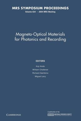 Magneto-Optical Materials for Photonics and Recording: Volume 834