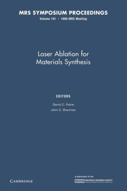 Laser Ablation for Materials Synthesis: Volume 191