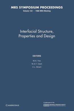 Interfacial Structure, Properties, and Design: Volume 122