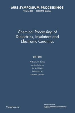 Chemical Processing of Dielectrics, Insulators and Electronic Ceramics: Volume 606
