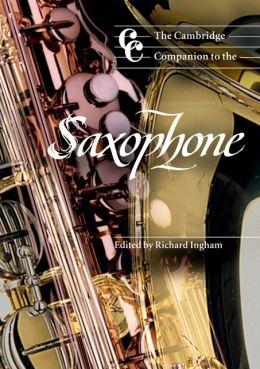 The Cambridge Companion to the Saxophone