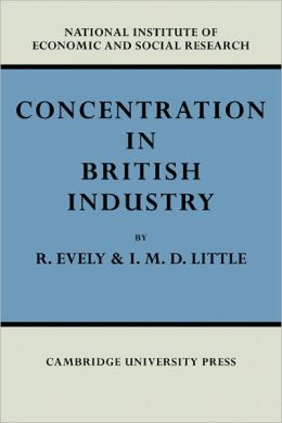 Concentration in British Industry: An Empirical Study of the Structure of Industrial Production 1935-51