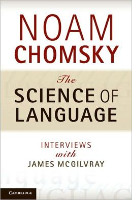 The Science of Language: Interviews with James McGilvray