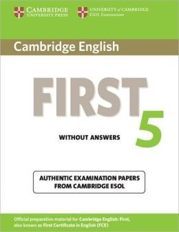 Cambridge English First 5 Student's Book without Answers: Authentic Examination Papers from Cambridge ESOL