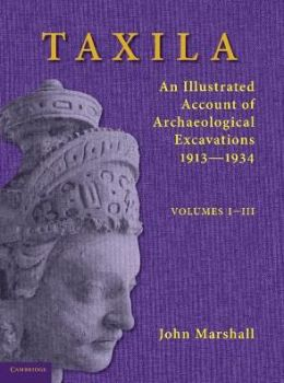 Taxila 3 Volume Set: An Illustrated Account of Archaeological Excavations