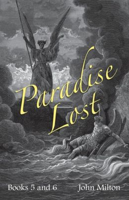 Milton's Paradise Lost: Books V and VI