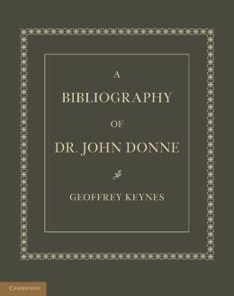 A Bibliography of Dr. John Donne