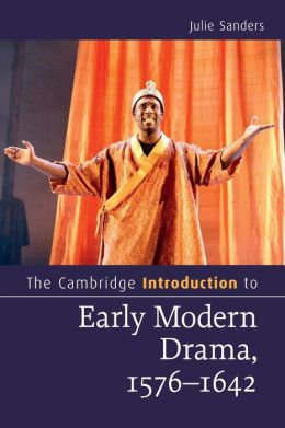The Cambridge Introduction to Early Modern Drama, 1576?1642