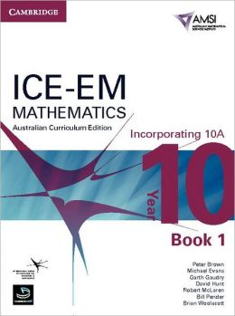 ICE-EM Mathematics Australian Curriculum Edition Year 10 Incorporating 10A Book 1