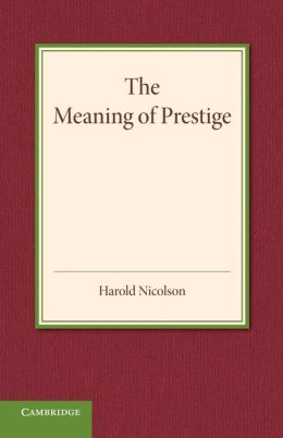 The Meaning of Prestige: The Rede Lecture 1937