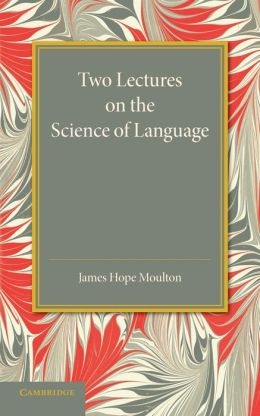 Two Lectures on the Science of Language