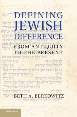 Defining Jewish Difference: From Antiquity to the Present