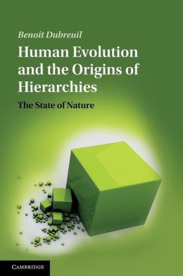 Human Evolution and the Origins of Hierarchies: The State of Nature