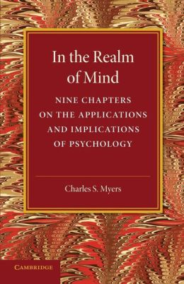 In the Realm of Mind: Nine Chapters on the Applications and Implications of Psychology