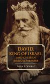Book Cover Image. Title: David, King of Israel, and Caleb in Biblical Memory, Author: Jacob L. Wright